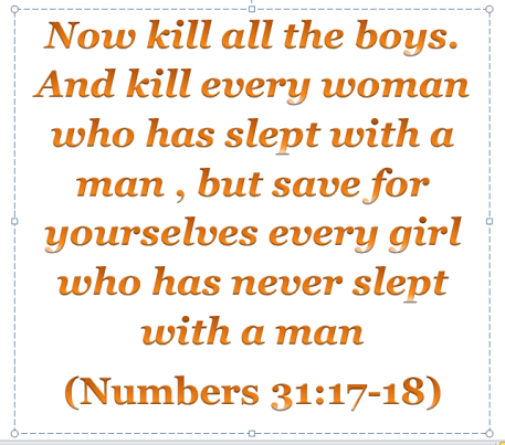 Bible- kill all the women who slept with a man