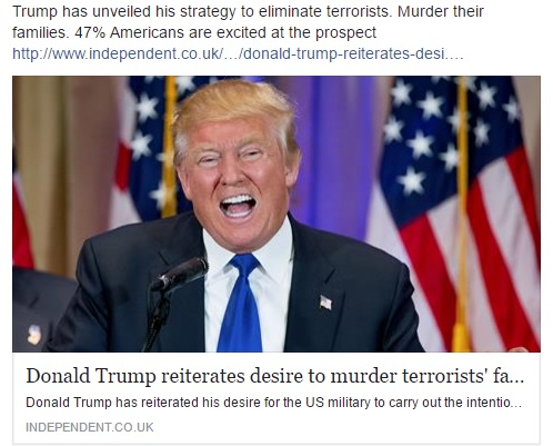 Trump - murder families of terrorists.